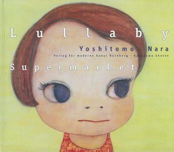 Yoshitomo Nara: Lullaby Supermarket