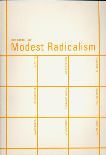 MOT Annual 1999: Modest Radicalism