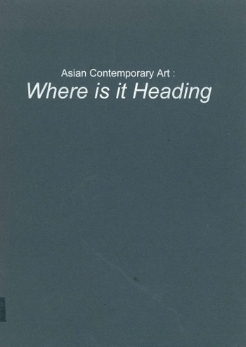 Asian Contemporary Art: Where is it Heading