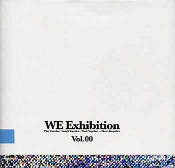 WE Exhibition: Play Together. Laugh Together. Work Together... Show Altogether - Vol.00