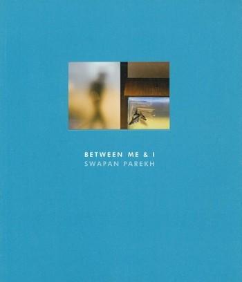 Between Me & I: Swapan Parekh