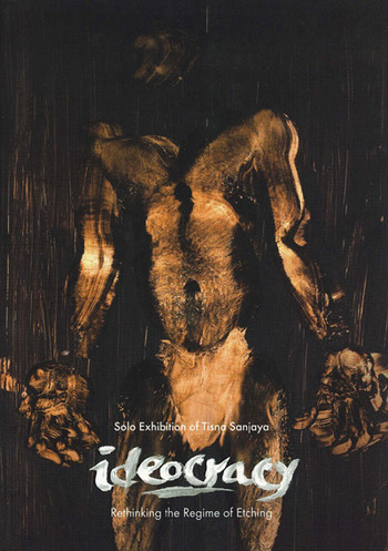 Solo Exhibition of Tisna Sanjaya: Ideocracy - Rethinking the Regime of Etching