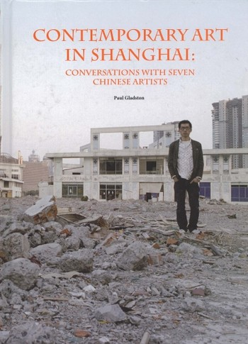 Contemporary Art in Shanghai: Conversations with Seven Chinese Artists