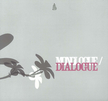 Monologue/Dialogue