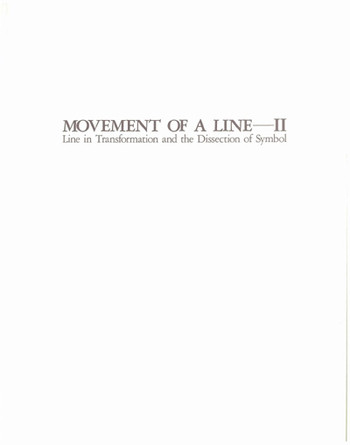Movement of a Line - II: Line in Transformation and the Dissection of a Symbol