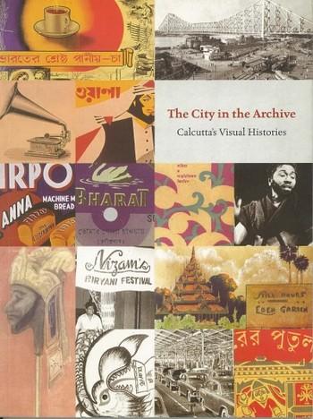 The City in the Archive: Calcutta's Visual Histories