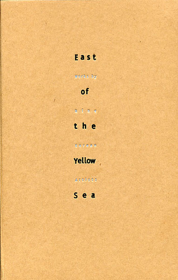 East of the Yellow Sea: Works by Nine Korean Artists