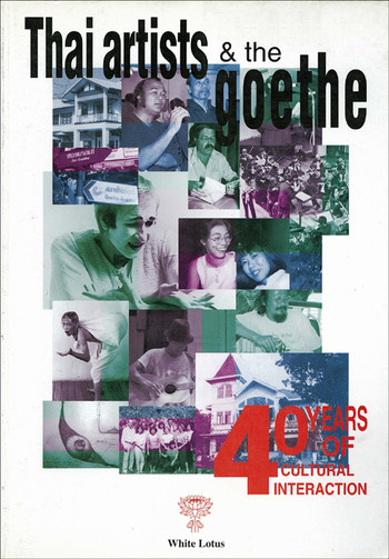 Thai Artists & the Goethe: 40 Years of Cultural Interaction