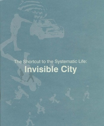 The Shortcut to the Systematic Life: Invisible City