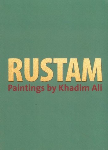 Rustam: Paintings by Khadim Ali