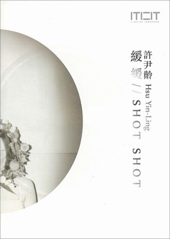 Hsu Yin-Ling: Shot Shot
