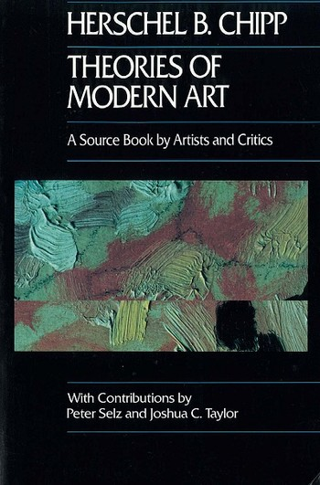 Theories of Modern Art: A Source Book by Artists and Critics