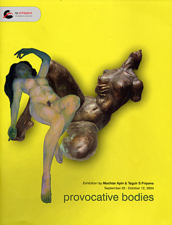 Provocative Bodies: Exhibition by Mochtar Apin & Teguh S Priyono
