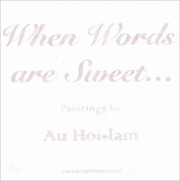 When words are sweet... Paintings by Au Hoi-lam