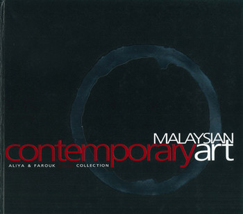 Malaysian Contemporary Art: Aliya & Farouk Khan Collection