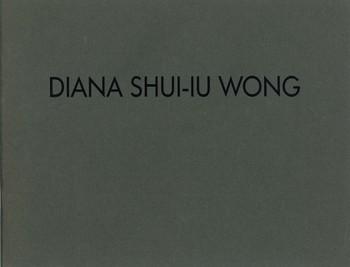 Diana Shui-iu Wong: Selected Works 1988-1991