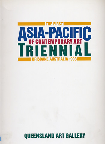 The First Asia-Pacific Triennial of Contemporary Art