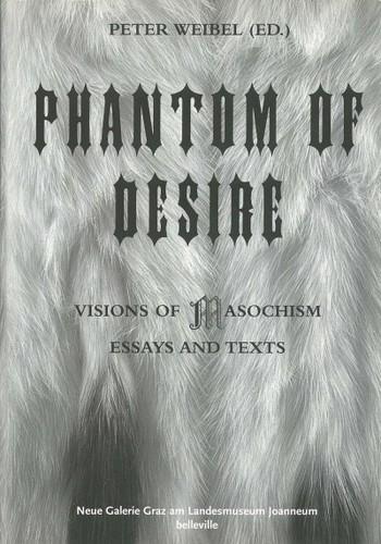 Phantom of Desire: Visions of Masochism