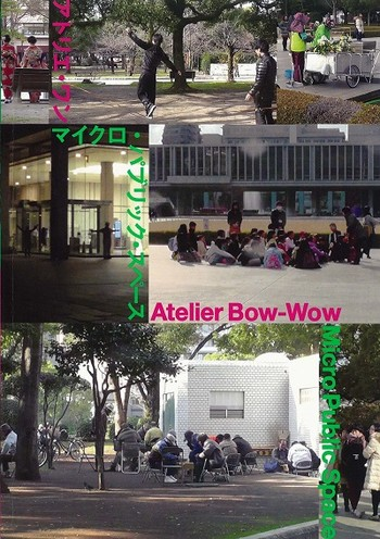 Atelier Bow-Wow: Micro Public Space