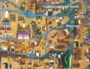 Gulammohammed Sheikh: Mappings