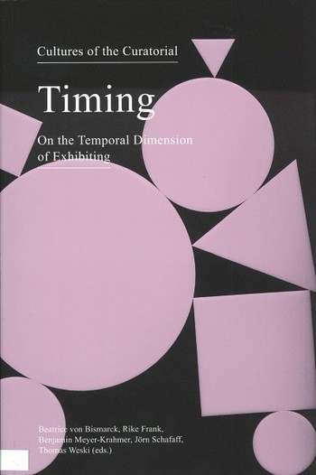 Cultures of the Curatorial: Timing on the Temporal Dimension of Exhibiting