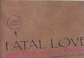 Fatal Love: South Asian American Art Now