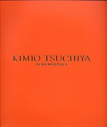 Kimio Tsuchiya: Remembrance