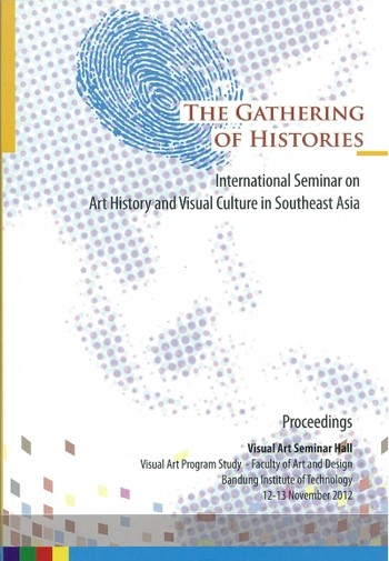 The Gathering of Histories: International Seminar on Art History and Visual Culture in Southeast Asi