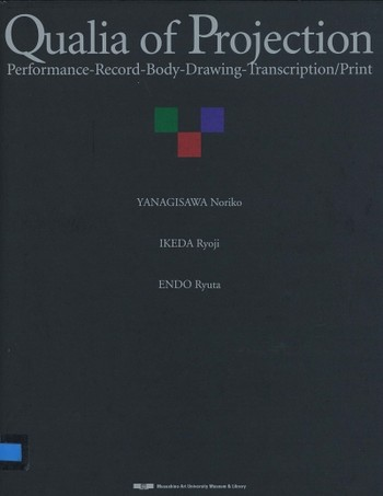 Qualia of Projection: Performance-Record-Body-Drawing-Transcription/Print