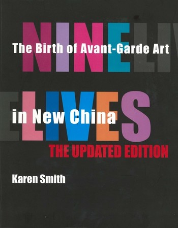 Nine Lives: The Birth of Avant-Garde Art in New China - The Updated Edition