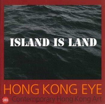 Hong Kong Eye: Contemporary Hong Kong Art