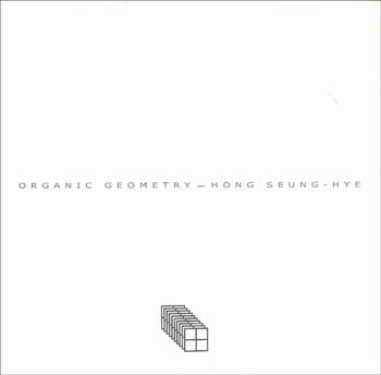 Organic Geometry: Hong Seung-Hye