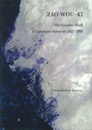 Zao Wou-Ki: The Graphic Works: A Catalogue Raisonné 1937-1995
