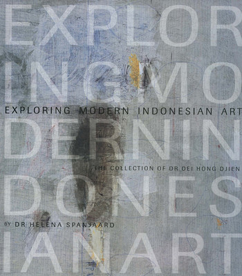 Exploring Modern Indonesian Art: The Collection of Dr Oei Hong Djien
