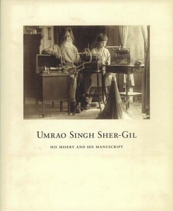 Umrao Singh Sher-Gil: His Misery and His Manuscript