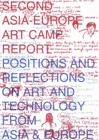 Positions and Reflections on Art And Technology from Asia & Europe