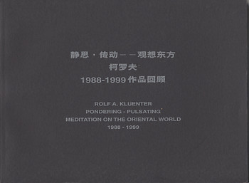 Rolf A. Kluenter: Pondering- Pulsating: Meditation on the Oriental World 1988-1999