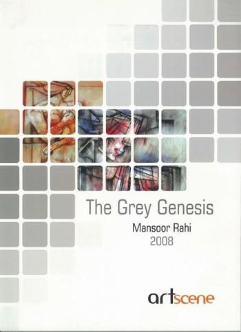 The Grey Genesis: Mansoor Rahi 2008