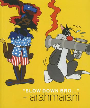 Slow Down Bro...: Arahmaiani