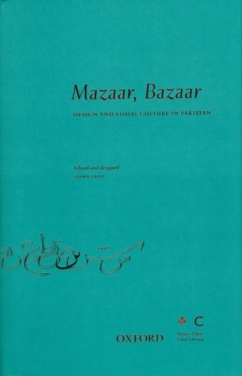 Mazaar, Bazaar: Design and Visual Culture in Pakistan