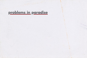 Problems in Paradise