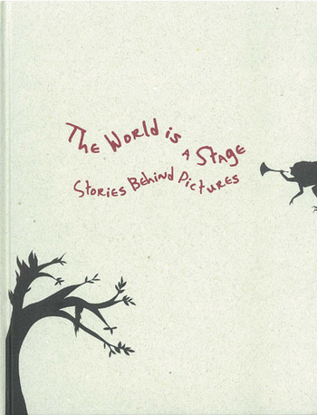 The World is a Stage: Stories Behind Pictures