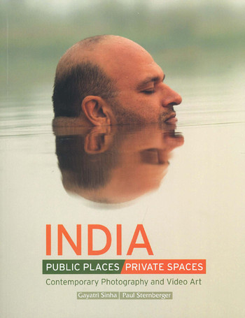 India: Public Places/Private Spaces: Contemporary Photography and Video Art