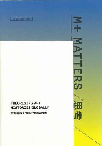 M+ Matters: Theorising Art Histories Globally