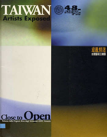 La Biennale di Venezia, 48th Esposizione Internazionale d'Arte - Close to Open: Taiwanese Artists Ex