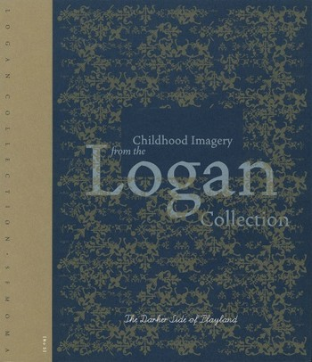 The Darker Side of Playland: Childhood Imagery from the Logan Collection