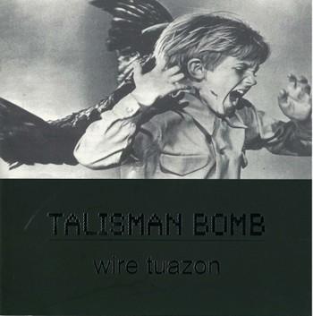 Wire Tuazon: Talisman Bomb