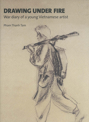 Drawing Under Fire: War Diary of a Young Vietnamese Artist