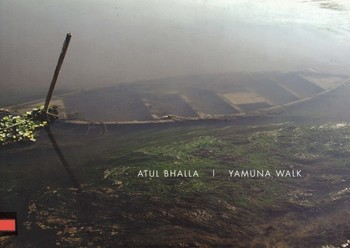 Atul Bhalla | Yamuna Walk
