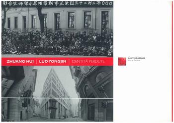 Identita Perdute: Zhuang Hui and Luo Yongjin
